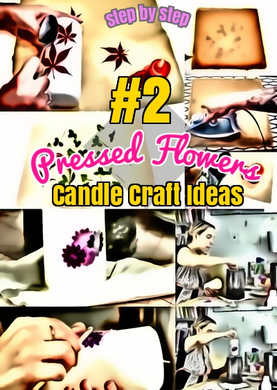 DIY Pressed Flowers Candle Craft ideas